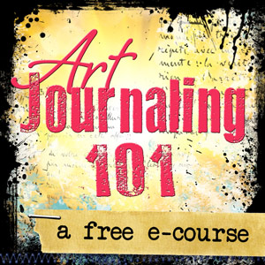 Art Journaling 101 - a FREE e-course designed to gently introduce beginners to the basics of art journaling so you can find your way with more ease and less fear