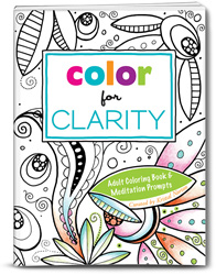 Color for Clarity: A beautifully illustrated coloring book specifically designed to prompt inner exploration and help you gain clarity in your life - featuring six different artists.